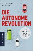 Cover-Bild zu Die autonome Revolution: Wie selbstfahrende Autos unsere Welt erobern (eBook) von Herrmann, Andreas