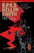 Cover-Bild zu Mignola, Mike: B.P.R.D. Hell on Earth Volume 15: Cometh the Hour