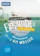 Cover-Bild zu Pollex, Sylvia: 52 kleine & große Eskapaden in Deutschland, Wochenenden am Wasser