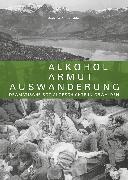 Cover-Bild zu Alkohol - Armut - Auswanderung von Anderhalden, Andreas