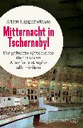Cover-Bild zu Mitternacht in Tschernobyl von Higginbotham, Adam