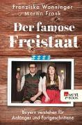 Cover-Bild zu Der famose Freistaat (eBook) von Wanninger, Franziska