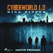 Cover-Bild zu CyberWorld 1.0: Mind Ripper (Audio Download) von Erdmann, Nadine