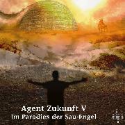 Cover-Bild zu Im Paradies der Sau-Engel (Audio Download) von Zukunft, Agent