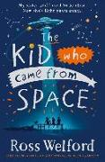 Cover-Bild zu Welford, Ross: The Kid Who Came From Space