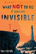Cover-Bild zu Welford, Ross: What Not to Do If You Turn Invisible