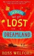 Cover-Bild zu Welford, Ross: When We Got Lost in Dreamland