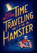 Cover-Bild zu Welford, Ross: Time Traveling with a Hamster (eBook)