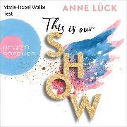 Cover-Bild zu This is our show (Ungekürzt) (Audio Download)