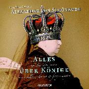 Cover-Bild zu Alles, was Sie schon immer über Könige wissen wollten, aber nie zu fragen wagten (Audio Download)