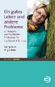 Cover-Bild zu Ein gutes Leben und andere Probleme von Bunt, Svenja