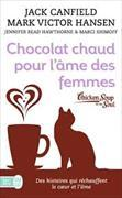 Cover-Bild zu Chocolat chaud pour l'âme des femmes : des histoires qui réchauffent le coeur et l'âme