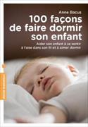 Cover-Bild zu 100 façons de faire dormir son enfant