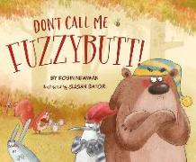 Cover-Bild zu Newman, Robin: Don't Call Me Fuzzybutt!
