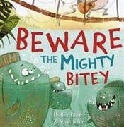 Cover-Bild zu PINDAR, HEATHER: BEWARE THE MIGHTY BITEY