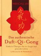 Cover-Bild zu Jin, Wenchu: Das authentische Duft-Qi-Gong