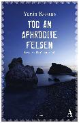 Cover-Bild zu Kostas, Yanis: Tod am Aphroditefelsen (eBook)