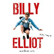 Cover-Bild zu Billy Elliot (Ungekürzte Lesung) (Audio Download) von Burgess, Melvin