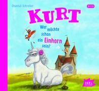 Cover-Bild zu Schreiber, Chantal: Kurt 1. Wer möchte schon ein Einhorn sein?