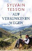 Cover-Bild zu Tesson, Sylvain: Auf versunkenen Wegen (eBook)