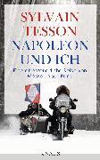Cover-Bild zu Tesson, Sylvain: Napoleon und ich (eBook)