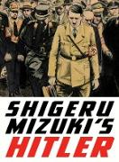 Cover-Bild zu Mizuki, Shigeru: Shigeru Mizuki's Hitler