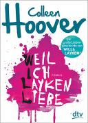 Cover-Bild zu Hoover, Colleen: Weil ich Layken liebe