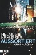 Cover-Bild zu Krausser, Helmut: Aussortiert