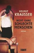 Cover-Bild zu Krausser, Helmut: Nicht ganz schlechte Menschen