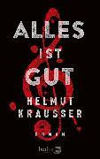 Cover-Bild zu Krausser, Helmut: Alles ist gut