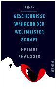Cover-Bild zu Krausser, Helmut: Geschehnisse während der Weltmeisterschaft