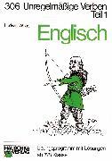 Cover-Bild zu Englisch / Englisch - Unregelmäßige Verben, 1. Teil (eBook) von Waas, Ludwig