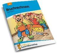 Cover-Bild zu Bruchrechnen ab 6. Klasse von Bayerl, Linda