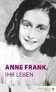 Cover-Bild zu Hoefnagel, Marian: Anne Frank, ihr Leben (eBook)
