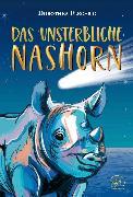 Cover-Bild zu Flechsig, Dorothea: Das unsterbliche Nashorn (eBook)