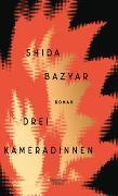 Cover-Bild zu Drei Kameradinnen von Bazyar, Shida