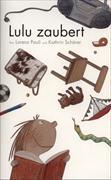 Cover-Bild zu Lulu zaubert von Pauli, Lorenz
