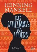 Cover-Bild zu Mankell, Henning: Das Geheimnis des Feuers