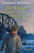 Cover-Bild zu Mankell, Henning: Der Hund, der unterwegs zu einem Stern war