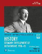 Cover-Bild zu Pearson Edexcel International GCSE (9-1) History: Development of Dictatorship: Germany, 1918?45 Student Book von Payne, Victoria