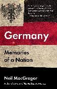 Cover-Bild zu MacGregor, Neil: Germany: Memories of a Nation