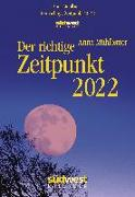 Cover-Bild zu Der richtige Zeitpunkt 2022 Tagesabreißkalender von Mühlbauer, Anna