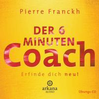 Cover-Bild zu Der 6 Minuten Coach - Erfinde dich neu von Franckh, Pierre