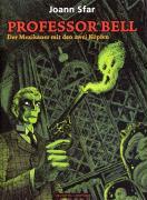 Cover-Bild zu Sfar, Joann: Professor Bell . Der Mexikaner mit den zwei Köpfen