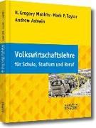 Cover-Bild zu Volkswirtschaftslehre für Schule, Studium und Beruf von Mankiw, N. Gregory