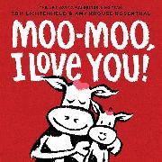 Cover-Bild zu Rosenthal, Amy Krouse: Moo-Moo, I Love You!