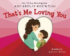 Cover-Bild zu Rosenthal, Amy Krouse: That's Me Loving You