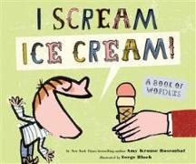 Cover-Bild zu Rosenthal, Amy Krouse: I Scream! Ice Cream! (eBook)