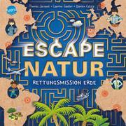 Cover-Bild zu Jacquet, Thomas: Escape Natur. Rettungsmission Erde