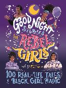 Cover-Bild zu Workneh, Lilly (Hrsg.): Good Night Stories for Rebel Girls: 100 Real-Life Tales of Black Girl Magic